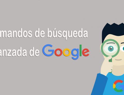 Posicionamiento en buscadores: comandos de búsqueda avanzada de Google