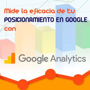 Cómo medir la eficacia de tu posicionamiento en Google con Analytics