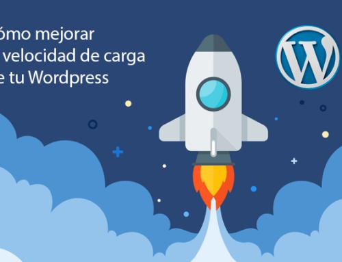 Cómo aumentar la velocidad de carga de tu WordPress