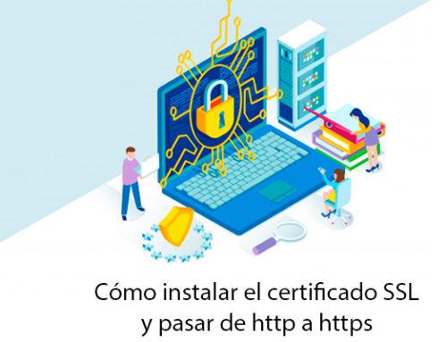 ¿Cómo instalar el certificado SSL y pasar de http a https?