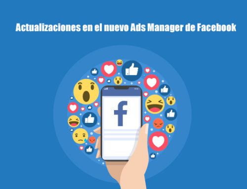 Novedades y actualizaciones en el Ads Manager de Facebook