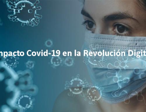 El Covid-19 acelera la Revolución Digital