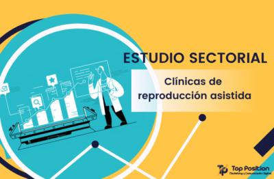Estudio sectorial clinicas reproduccion asistida